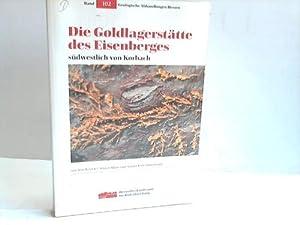 Die Goldlagerstätte des Eisenberges südwestlich von Korbach: Kulick, Jens / Meisl, Stefan...