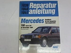 Für die komplette Fahrzeugtechnik. 190 Serie 201 ab November 1984, Vierzylindermodelle: ...