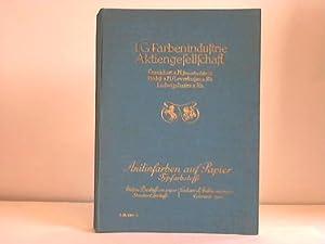 Anilinfarben auf Papier. Typfarbstoffe,: Farbenindustrie Aktiengesellschaft, I.G. (Hrsg.)