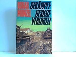 Gekämpft, gesiegt, verloren. Geschichte des Panzerregiments 6. 1740 - 1980: Munzel, Oskar