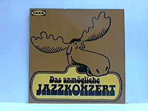 Das unmögliche Jazzkonzert. Live-Aufnahmen des ersten Nachwuchswettbewerbes für ...