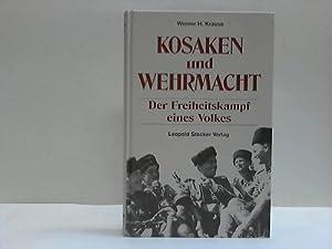 Kosaken und Wehrmacht. Der Freiheitskampf eines Volkes: Krause, Werner H.