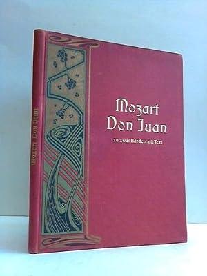 Don Juan. Opera buffa in 2 Acten von W. A. Mozart für Pianoforte zu 2 Händen mit Hinzuf&...