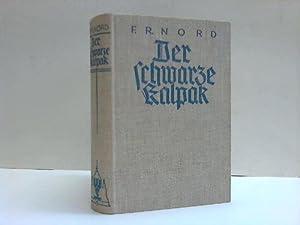Der schwarze Kalpak. Roman aus Anatolien: Nord, F. R.