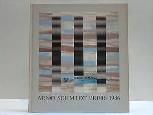 Arno-Schmidt-Preis 1986 für Peter Rühmkorf: Arno Schmidt Stiftung, Bargeld (Hrsg.)