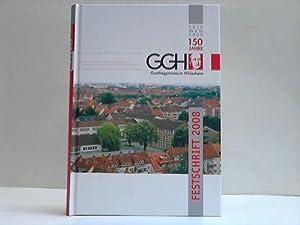 150 Jahre Goethegymnasium Hildesheim. 1858 bis 2008. Festschrift: Goethegymnasium Hildesheim (Hrsg....