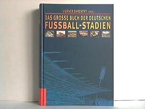 Das große Buch der deutschen Fußballstadien: Skrentny, Werner [Hrsg.]