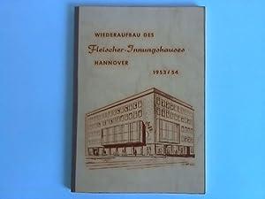 Wiederaufbau des Fleischer-Innungshauses Hannover 1953/54,: Fleischer-Innungshaus, Hannover (...