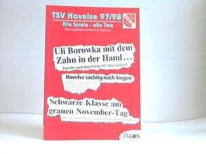 TSV Havelse 97/98. Alle Spiele - alle Tore: Eberwein, Markus B. (Hrsg.)