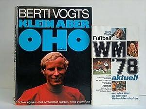 Klein, aber oho! Die Autobiographie eines sympatischen Sportlers mit 55 großen Fotos: Vogts, ...