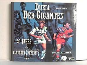 Duell der Giganten. Gladbach - Bayern. 30 Jahre: Jenrich, Holger