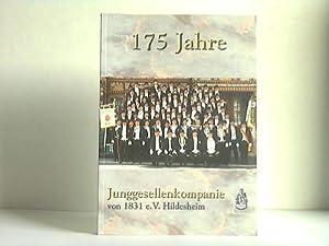 175 Jahre Junggesellen-Kompanie von 1831 e. V. Hildesheim. Festschrift Teil I: ...