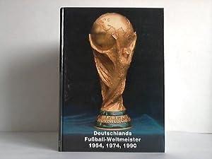 Deutschlands Fußball-Weltmeister 1954, 1974, 1990: Keppel, Raphael (Hrsg.)