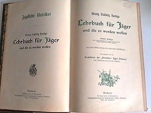 Lehrbuch für Jäger und die es werden sollen: Hartigs, Georg Ludwig