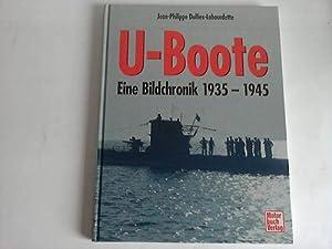 U-Boote. Eine Bildchronik 1935 - 1945: Dallies-Labourdette, Jean-Philippe