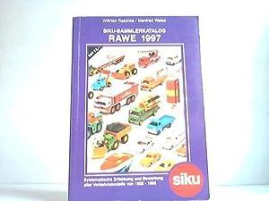 SIKU-Sammelkatalog RAWE 1997. Systematische Erfassung und Bewertung aller Verkehrsmodelle von 1955 ...