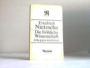 """Die fröhliche Wissenschaft (""""La gaya scienza""""): Nietzsche, Friedrich"""