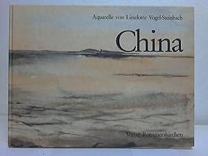 China. Aquarelle. Mit Tagebuchnotizen: Vogel-Steinbach, Lieselotte