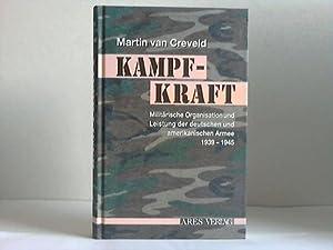 Kampfkraft. Militärische Organisation und Leistung der deutschen: Creveld, Martin van