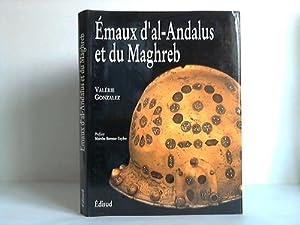 Emaux d'al-Andalus et du Maghreb. Ouvrage publié avec le concours du Centre national du...