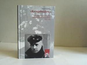 Kriegshelden. Deutungsmuster heroischer Männlichkeit in Deutschland 1813 - 1945: Schilling, ...