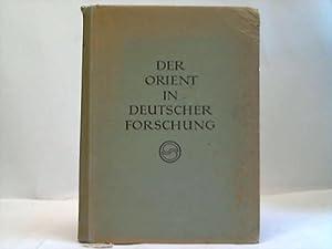 Der Orient in deutscher Forschung. Vorträge der Berliner Orientalistentagung Herbst 1942: ...