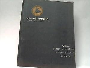 Auszüge aus dem Hauptkatalog über Walross-Weltpumpen: Weidaer Pumpen- und Maschinenfabrik...