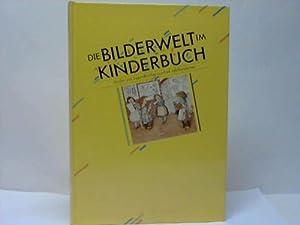 Die Bilderwelt im Kinderbuch. Kinder- und Jugendbücher aus fünf Jahrhunderten: Schug, ...