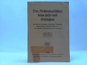 Der Rechnungsführer beim Feld- und Ersatzheer. Mit allen für Besoldung, Verpflegung, ...