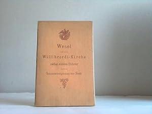 Wesel und seine Willibrordi-Kirche nebst einem Führer durch die Sehenswürdigkeiten der ...