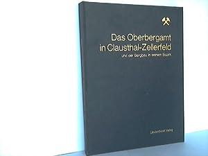 Das Oberbergamt in Clausthal-Zellerfeld und der Bergbau in seinem Bezirk: Oberbergamt (Hrsg.)