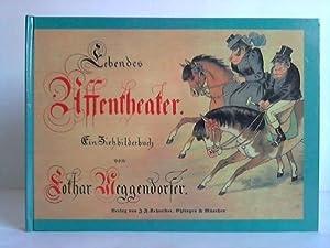 Lebendes Affentheather. Ein Ziehbilderbuch: Meggendorfer, Lothar