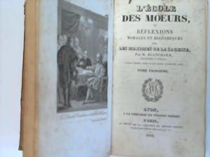 L'école des moeurs, ou réflexions morales et historiques sur les maximes de la ...