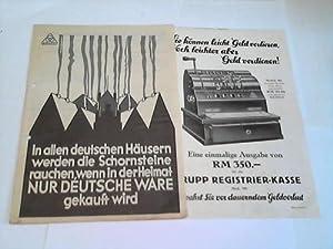 In allen Häusern werden die Schornsteine rauchen, wenn in der Heimat nur deutsche Ware gekauft...