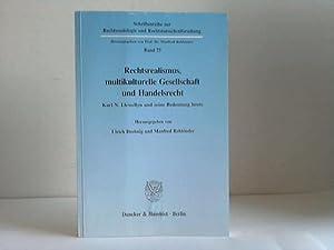 Rechtsrealismus, multikulturelle Gesellschaft und Handelsrecht. Karl N. Llewellyn und seine ...
