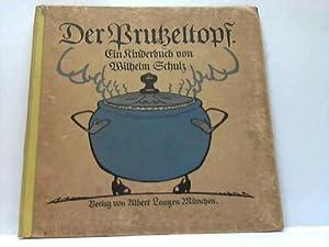 Der Brutzeltopf. Ein Kinderbuch: Schulz, Wilhelm