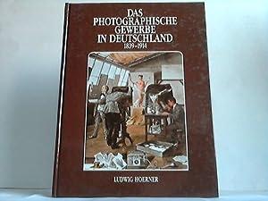 Das photographische Gewerbe in Deutschland 1839-1914: Hoerner, Ludwig