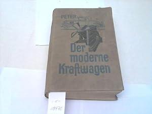 Der moderne Kraftwagen, sein Bau und Betrieb, seine Pflege und Reparaturen. Ein Handbuch für ...