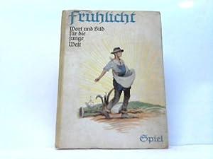 Frühlicht. Wort und Bild für die junge Welt. 9. Bändchen: Spiel: Moser, Heinrich (...