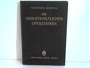 Die geburtshilflichen Operationen. Ihre Ausführung und Anwendung. Ein Lehrbuch für ...