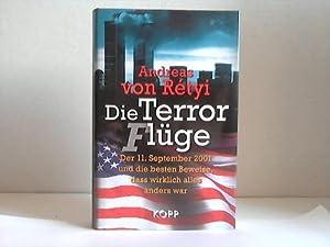 Die Terrorflüge. Der 11. September 2001 und: Rétyi, Andreas von