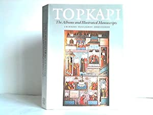 The Topkapi Saray Museum. The Albums and Illustrated Manuscripts: Rogers, J. M. (Hrsg.)