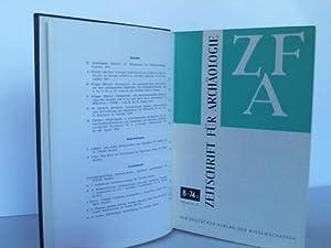 ZfA: Zeitschrift für Archäologie. Jahrgang 8: Zentralinstitut für Alte Geschichte und ...