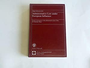 Administrative Law under European Influence. On the convergence of the administrative lews of the ...