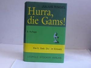 Hurra, die Gams! Ein Gedenkbuch für die Soldaten der 5. Gebirgsdivision: Ringel, Julius