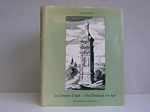 La Colonne d'Igel. Essai historique et iconographique - Das Denkmal von Igel. ...