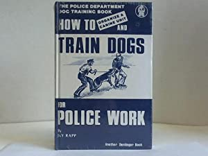 How to organize a canine and train dogs for police work
