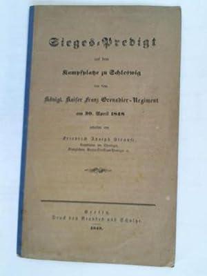 Sieges-Predigt auf dem Kampfplatze zu Schleswig vor dem königl. Kaiser Franz ...