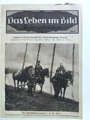 """Kriegsbilder. Illustrierte Wochen-Chronik der """"Neuen Hamburger Zeitung"""" - Jahrgang 1915, ..."""
