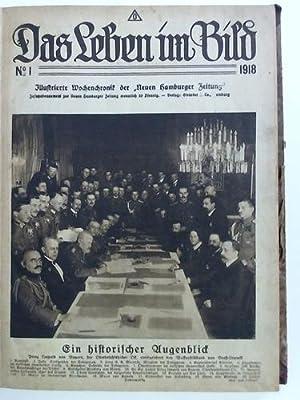 """Illustrierte Wochenchronik der """"Neuen Hamburger Zeitung"""" - Jahrgang 1918, No. 1 bis 52 in..."""